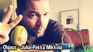 Ohjaus - Juha-Pekka Mikkola
